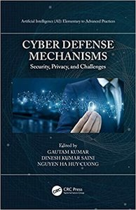 Cyber Defense Mechanisms: Security, Privacy, and Challenges-cover