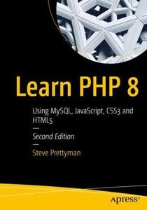 Learn PHP 8: Using Mysql, Javascript, Css3, and Html5-cover