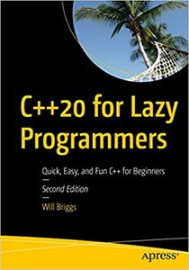 C++20 for Lazy Programmers: Quick, Easy, and Fun C++ for Beginners-cover