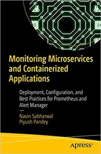 Monitoring Microservices and Containerized Applications: Deployment, Configuration, and Best Practices for Prometheus and Alert Manager-cover