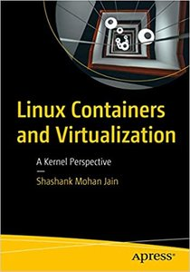 Linux Containers and Virtualization: A Kernel Perspective-cover