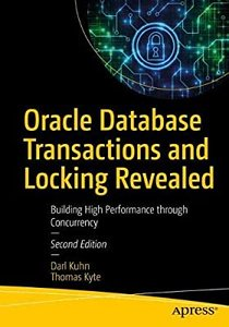 Oracle Database Transactions and Locking Revealed: Building High Performance Through Concurrency-cover