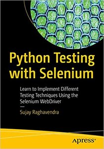 Python Testing with Selenium: Learn to Implement Different Testing Techniques Using the Selenium Webdriver-cover