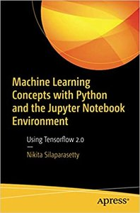 Machine Learning Concepts with Python and the Jupyter Notebook Environment: Using Tensorflow 2.0-cover