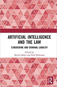Artificial Intelligence and the Law: Cybercrime and Criminal Liability-cover