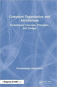 Computer Organisation and Architecture: Evolutionary Concepts, Principles, and Designs-cover