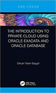 The Introduction to Private Cloud Using Oracle Exadata and Oracle Database