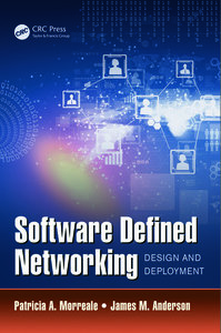 Software Defined Networking: Design and Deployment-cover