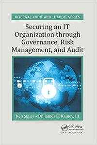 Securing an It Organization Through Governance, Risk Management, and Audit-cover