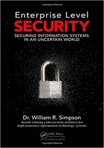 Enterprise Level Security: Securing Information Systems in an Uncertain World-cover