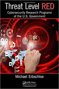 Threat Level Red: Cybersecurity Research Programs of the U.S. Government-cover