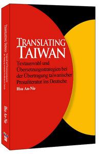 Translating Taiwan – Textauswahl und Übersetzungsstrategien bei der Übertragung taiwanischer Prosaliteratur ins Deutsche-cover
