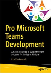 Pro Microsoft Teams Development: A Hands-On Guide to Building Custom Solutions for the Teams Platform-cover