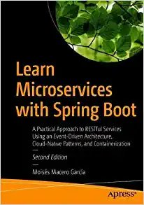 Learn Microservices with Spring Boot: A Practical Approach to Restful Services Using an Event-Driven Architecture, Cloud-Native Patterns, and Containe-cover