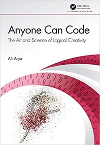 Anyone Can Code: The Art and Science of Logical Creativity-cover