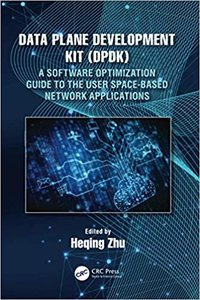 Data Plane Development Kit (Dpdk): A Software Optimization Guide to the User Space-Based Network Applications-cover