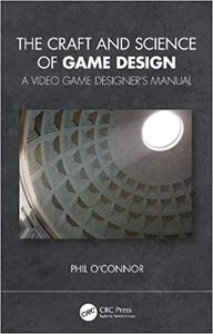 The Craft and Science of Game Design: A Video Game Designer's Manual-cover
