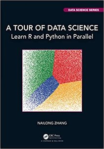 A Tour of Data Science: Learn R and Python in Parallel-cover
