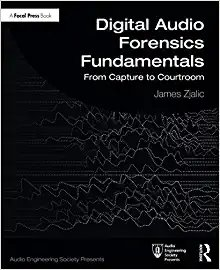 Digital Audio Forensics Fundamentals: From Capture to Courtroom-cover