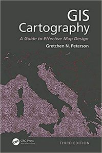 GIS Cartography: A Guide to Effective Map Design, Third Edition-cover