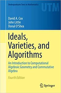 Ideals, Varieties, and Algorithms: An Introduction to Computational Algebraic Geometry and Commutative Algebra-cover