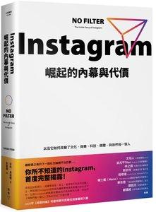 Instagram 崛起的內幕與代價:以及它如何改變了文化、商業、科技、媒體,與我們每一個人-cover