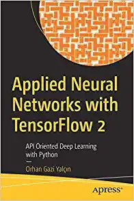 Applied Neural Networks with Tensorflow 2: API Oriented Deep Learning with Python-cover