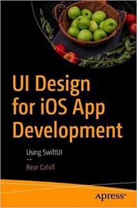 Ui Design for IOS App Development: Using Swiftui-cover
