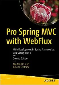 Pro Spring MVC with Webflux: Web Development in Spring Framework 5 and Spring Boot 2-cover