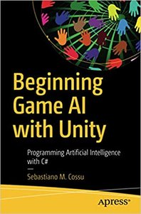 Beginning Game AI with Unity: Programming Artificial Intelligence with C#-cover