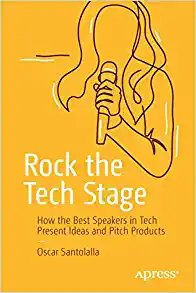 Rock the Tech Stage: How the Best Speakers in Tech Present Ideas and Pitch Products-cover