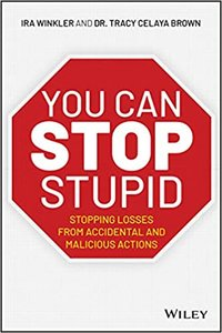 You Can Stop Stupid: Stopping Losses from Accidental and Malicious Actions-cover