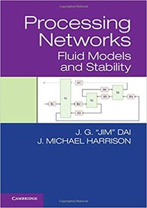 Processing Networks: Fluid Models and Stability (Hardcover)
