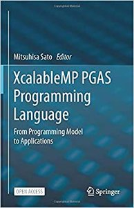 Xcalablemp Pgas Programming Language: From Programming Model to Applications-cover