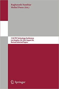Performance Evaluation and Benchmarking for the Era of Cloud(s): 11th Tpc Technology Conference, Tpctc 2019, Los Angeles, Ca, Usa, August 26, 2019, Re-cover
