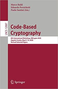 Code-Based Cryptography: 8th International Workshop, Cbcrypto 2020, Zagreb, Croatia, May 9-10, 2020, Revised Selected Papers-cover