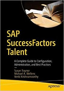SAP Successfactors Talent: A Complete Guide to Configuration, Administration, and Best Practices-cover