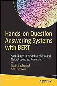 Hands-On Question Answering Systems with Bert: Applications in Neural Networks and Natural Language Processing-cover