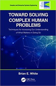 Toward Solving Complex Human Problems: Techniques for Increasing Our Understanding of What Matters in Doing So-cover