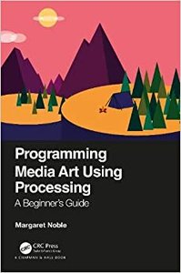 Programming Media Art Using Processing: A Beginner's Guide-cover