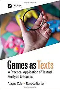 Games as Texts: A Practical Application of Textual Analysis to Games-cover