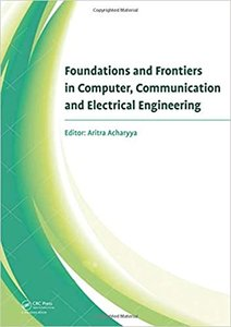 Foundations and Frontiers in Computer, Communication and Electrical Engineering: Proceedings of the 3rd International Conference C2e2, Mankundu, West-cover