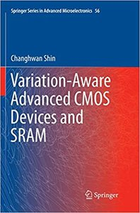 Variation-Aware Advanced CMOS Devices and Sram-cover