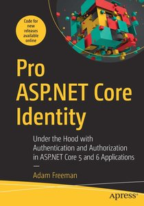 Pro ASP.NET Core Identity: Under the Hood with Authentication and Authorization in ASP.NET Core 5 Applications-cover