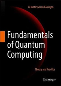 Fundamentals of Quantum Computing: Theory and Practice-cover