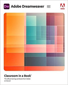 Adobe Dreamweaver Classroom in a Book (2021 Release)