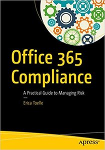 Microsoft 365 Compliance: A Practical Guide to Managing Risk-cover