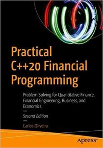 Practical C++20 Financial Programming: Problem Solving for Quantitative Finance, Financial Engineering, Business, and Economics-cover