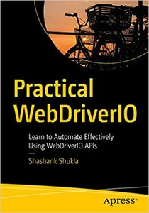 Practical Webdriverio: Learn to Automate Effectively Using Webdriverio APIs-cover