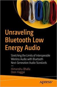 Unraveling Bluetooth Low Energy Audio: Stretching the Limits of Interoperable Wireless Audio with Bluetooth Next-Generation Audio Standards-cover